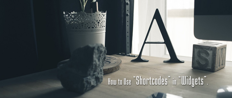 How to Use Shortcodes in your WordPress Widgets.